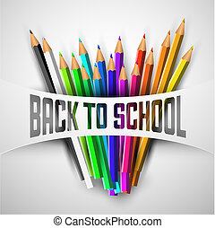 Vector Back to school poster - colorful crayons on white ...