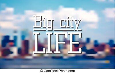 Vector background. Blurred Defocused big city life