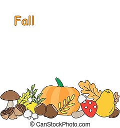 Background with Fall leaves. fruits and Mushrooms.