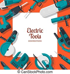 Vector background with place for text with electric construction tools