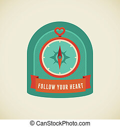 Follow your heart - Vector badge in flat style - Follow your...