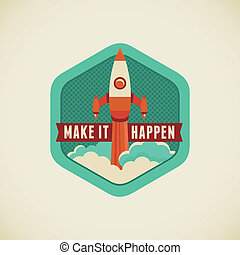 Make it happen - Vector badge in flat style - Make it happen