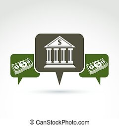 Vector banking symbol, financial institution icon. Speech bubbles with bank building and dollar currency. Banking service concept.