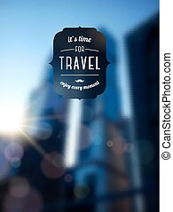 City blur unfocused background, design template. Travel typographic label.