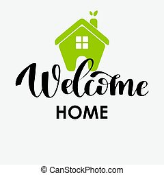 Vector calligraphy image. Hand drawn lettering poster, vintage typography card. Welcome home.