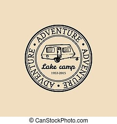 Vector camp logo. Tourism sign with hand drawn trailer illustration. Retro hipster emblem, label of outdoor adventures.