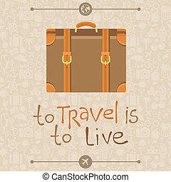 To travel is to live - Vector card in flat retro style - To...