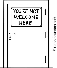 Vector Cartoon Illustration of Door With You're Not Welcome Here Sign. Immigration Concept.