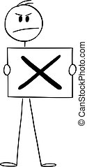 Vector Cartoon Illustration of Man or Businessman Holding Check Mark Sign, Negative Symbol of No or Rejection.
