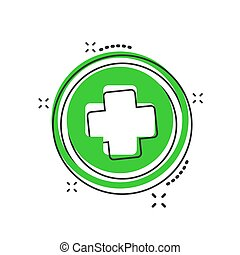 Vector cartoon medical health icon in comic style. Medicine hospital plus sign illustration pictogram. Medical business splash effect concept.