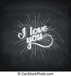 vector chalk typographic illustration of handwritten I love you retro label. lettering composition on the blackboard texture