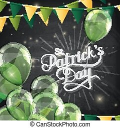 vector chalk typographical illustration of handwritten Saint Patricks Day label on the blackboard background with shiny balloons and festive flags. holiday lettering composition