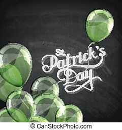 vector chalk typographical illustration of handwritten Saint Patricks Day label on the blackboard background with shiny balloons. holiday lettering composition