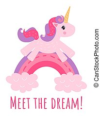 Vector clip art pink cute unicorn jumps on a rainbow and the text meet the dream. Postcard printing, scrapbooking, print design, goods for mice. Clip art isolated on white background
