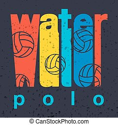 "vector colorful flat design style illustration with signature ""water polo"" on textured background as a template for your print or design"
