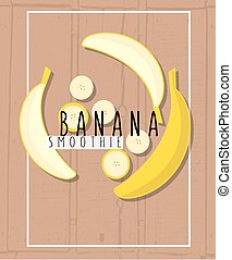 vector colorful illustration of banana slices in flat design style with signature on textured wood table background as template for restaurant or cafe menu, cocktail or smoothie recipes, print