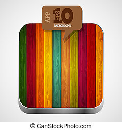 Vector colorful wooden app icon with brown bubble speech....