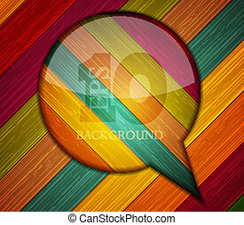 Vector colorful wooden bubble speech. Eps10