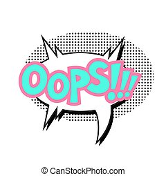 Vector comic sound effect - Oops. Pop art style.