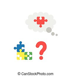 Vector concept of blue, yellow, green and missing piece of red puzzle in thought bubble with question mark on white with flat design style