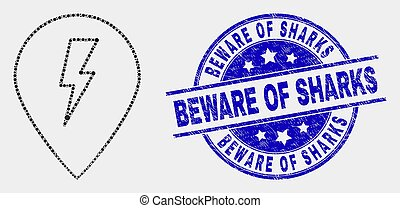 Vector Dotted Electric Map Marker Icon and Grunge Beware of Sharks Watermark
