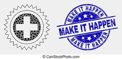 Vector Dotted Medical Cross Icon and Grunge Make It Happen Watermark
