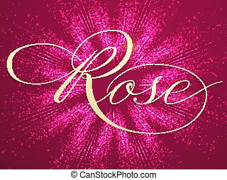 Vector elegant rose lettering on background with sparkles....