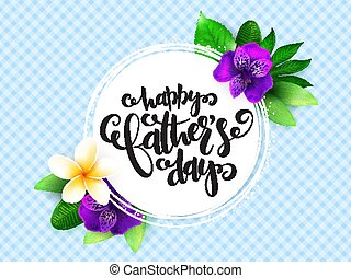Vector father's day greetings card with hand lettering -...