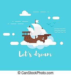 Vector flat style illustration of ship in the sky. Lets dream