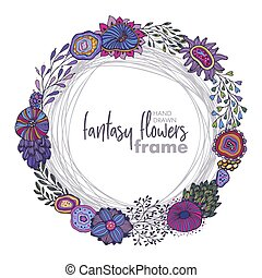 Vector floral frame with bouquets of hand drawn fantasy flowers