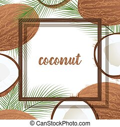 Vector frame with coconuts and tropical leaves.