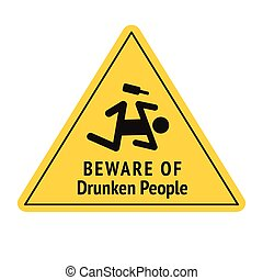 Vector funny road sign for bar or night club. Beware of drunken people. Yellow attention signs. Flat design.