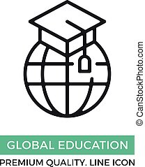 Vector global education icon. Earth globe and graduation hat. Premium quality graphic design elements. Modern sign, linear pictogram, object, outline symbol, simple thin line icon
