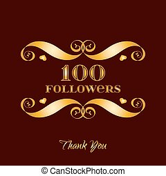 Vector gold 100 followers badge over brown. Easy use and...
