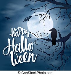 vector halloween poster with hand lettering greetings label - happy halloween - on night sky with full moon and clouds on the background with flying bats and dark trees with raven sitting on a branch