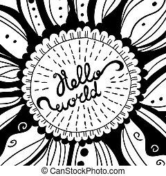 Vector Hand-drawn Creative Lettering. Hello world.
