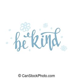 Vector hand drawn lettering Be kind isolated on white