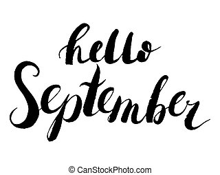 Vector hand drawn lettering - hello september. Isolated calligraphy