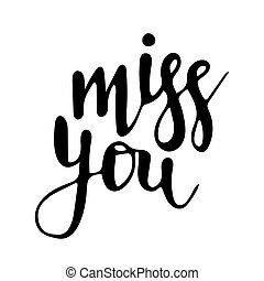Vector hand drawn lettering Miss you isolated on white