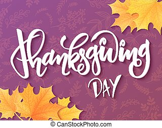 Vector hand drawn lettering - thanksgiving day - with autumn leaves on doodle decorative background