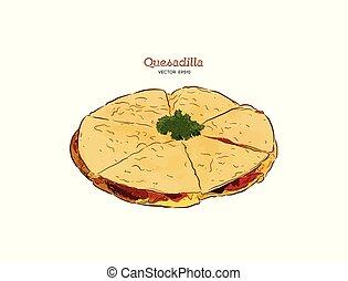 vector hand drawn Quesadilla Mexican food sketch Illustration.