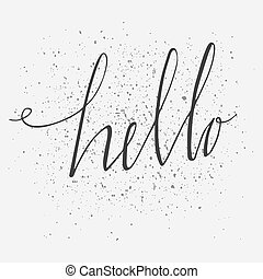 Vector hand drawn typography poster. Stylish typographic poster design with inscription hello. Inspirational illustration