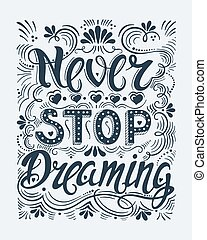 Never stop dreaming - Vector hand drawn vintage illustration...