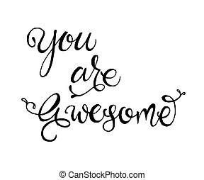Vector hand lettered phrase You are awesome - Exclusive hand...