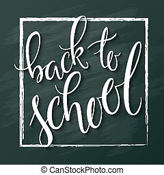vector hand lettering greeting text - back to school - on chalckboard background