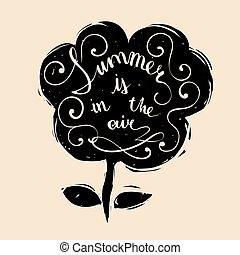 Vector hand lettering inspirational typography poster Summer is in the air on flower silhouette.