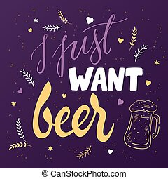 vector hand lettering quote - j just want beer - with doodle glass of beer, brunches and heart shapes
