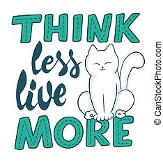 vector hand lettering quote - think less, live more - with...