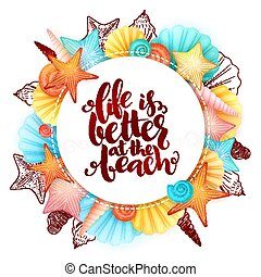 vector hand lettering summer phrase - life is better at the beach - surrounded with seashells
