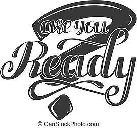 vector hand written lettering question - Are You Ready -